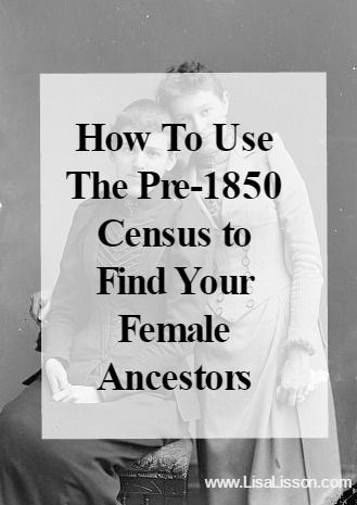 How can we use these pre-1850 census records to research our female ancestors?