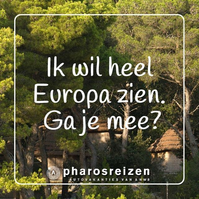 Ik wil heel Europa zien. Ga je mee?  #quote #kroatië #Europa #reizen #vakantie