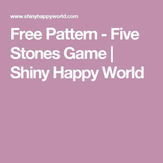 Free Pattern - Five Stones Game | Shiny Happy World
