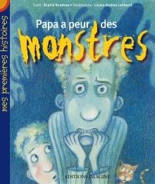 Papa a peur des monstres- Sophie Rondeau, éditions Imagine Je suis seul dans mon lit et j'ai peur des monstres. Même si papa me répète que les monstres n'existent pas, je ne le crois pas. Je sais bien qu'il ne me dit pas toute la vérité… et je peux le prouver ! Une histoire au charme monstrueux qui suscite des fous rires contagieux !