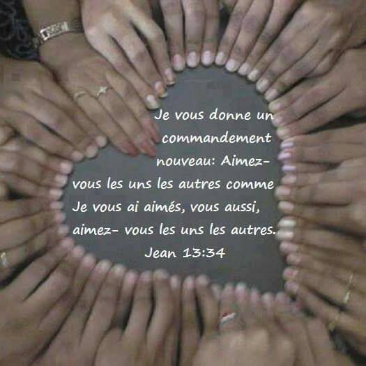 Jean 13:34 Je vous donne un commandement nouveau: Aimez-vous les uns les autres…