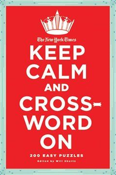 The New York Times Keep Calm and Crossword On 200 Easy Puzzles  sc 1 st  Pinterest & 25 best Puzzle Addiction images on Pinterest   Crossword puzzles ... 25forcollege.com