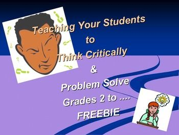 teaching students critical thinking skills Preparing creative and critical in teaching thinking, we need to give students cognitive tools teams also learn and practice quick-thinking skills for the.