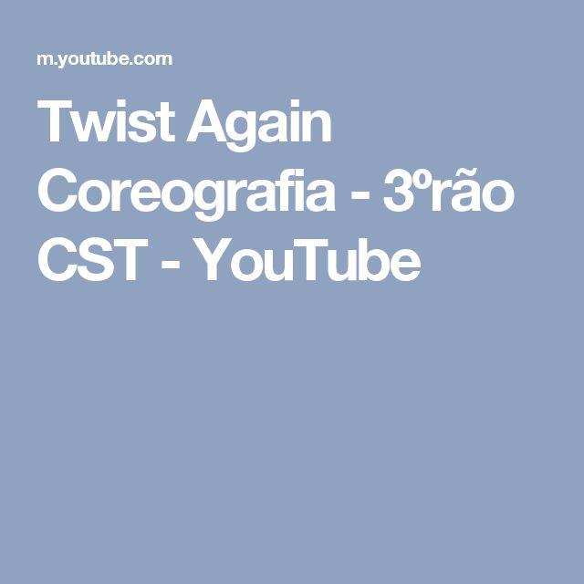 Twist Again Coreografia - 3ºrão CST - YouTube