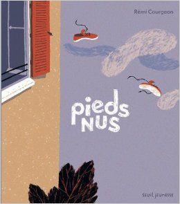 """Catégorie Les Juniors Lauréat : """"Pieds nus"""" de Rémi Courgeon Edition : Seuil Jeunesse"""