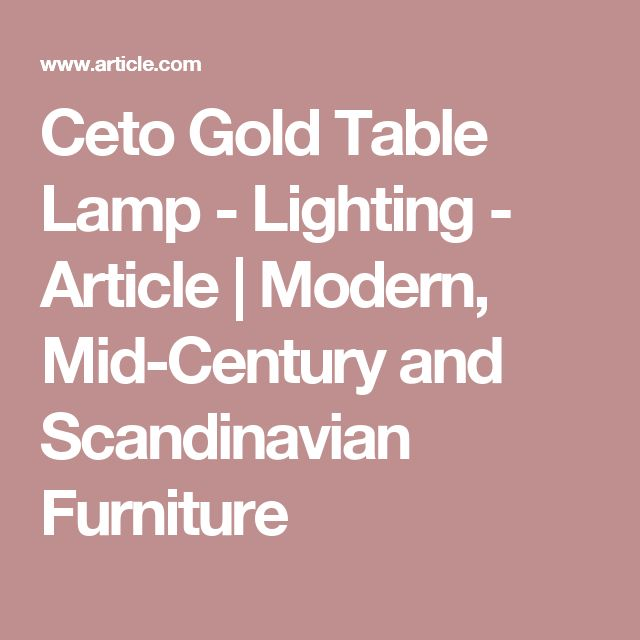 Ceto Gold Table Lamp - Lighting - Article | Modern, Mid-Century and Scandinavian Furniture