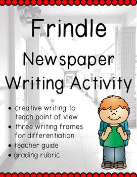 In chapter eleven of Frindle, Nick Allens big scheme hits the newsstands. This activity will require students to analyze the issues from both points of view. First, students will write a short article explaining Nicks side of the story. Next, students will switch roles and explain Mrs.