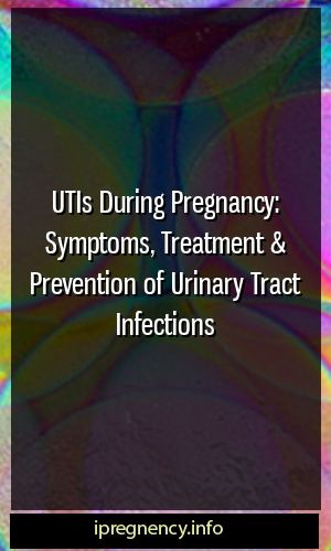 IVU during pregnancy: symptoms, treatment and prevention of urinary tract infections …   – Pregnency Tips