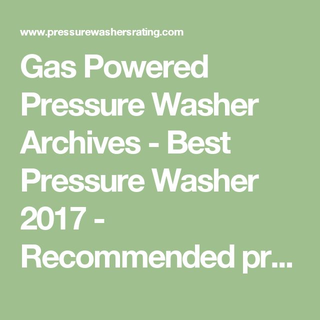 Gas Powered Pressure Washer Archives - Best Pressure Washer 2017 - Recommended pressure washers
