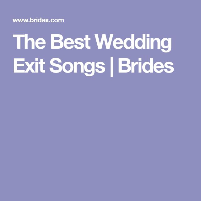 The Best Wedding Exit Songs | Brides