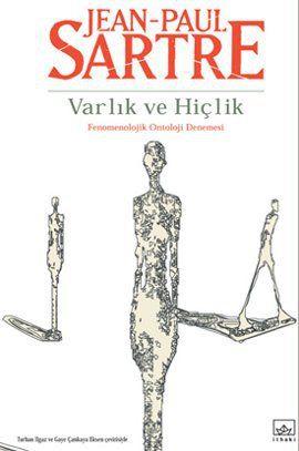 varlik ve hiclik - jean paul sartre - ithaki yayinlari  http://www.idefix.com/kitap/varlik-ve-hiclik-jean-paul-sartre/tanim.asp