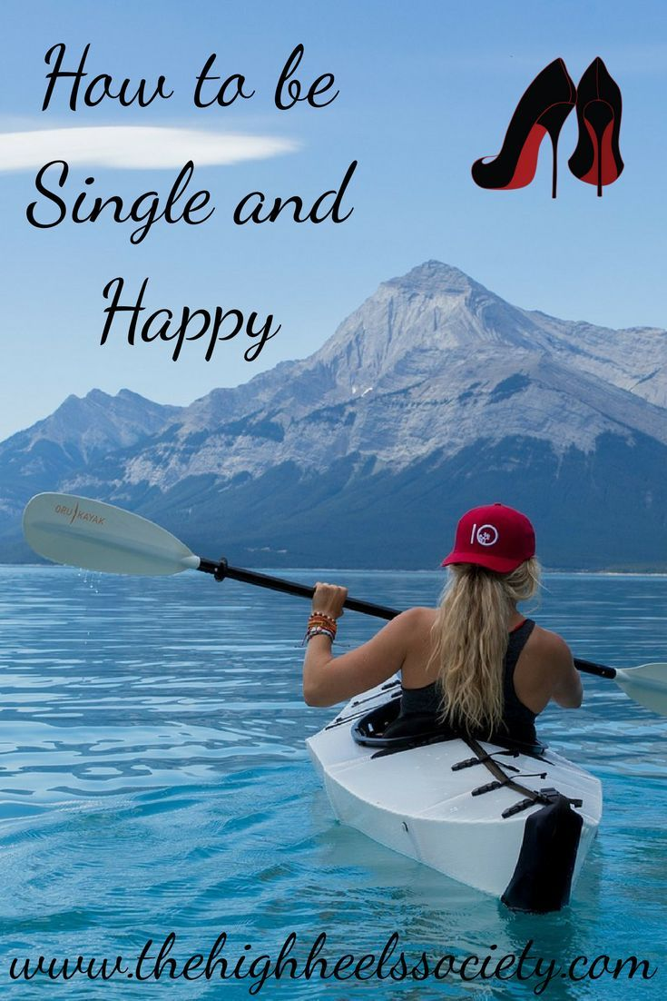 How To Be Single And Happy  The High Heels Society  The Busy Business  Women's Club  Tops, Single And Happy And Heels