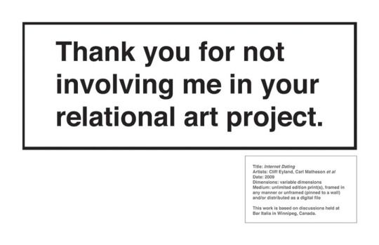 Thank you for not involving me in your relational art project   © Cliff Eyland