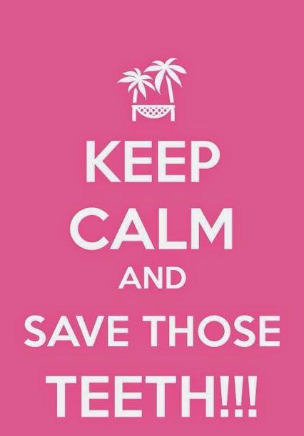 Keep Calm and Save Those Teeth!!! #Dentist