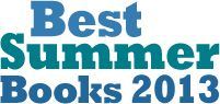 PUBLISHERS WEEKLY'S SUMMER ROUNDUP: http://www.publishersweekly.com/pw/best-books/summer-reads-2013#book/book-1