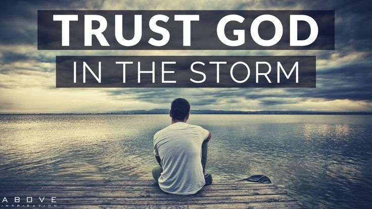 TRUST GOD IN THE STORM Persevering Through Hard Times
