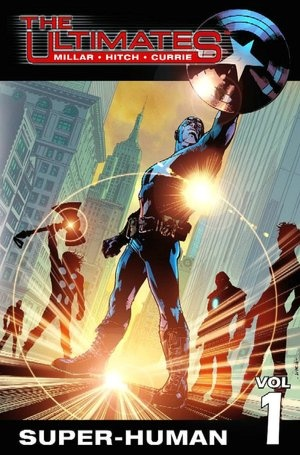 """Ultimates, Volume 1: Super-Human""  by Mark Millar, Andrew Currie (Illustrator), Brian Hitch (Illustrator), Brian Hitch.   http://www.barnesandnoble.com/w/ultimates-volume-1-mark-millar/1015178739?ean=9780785109600"