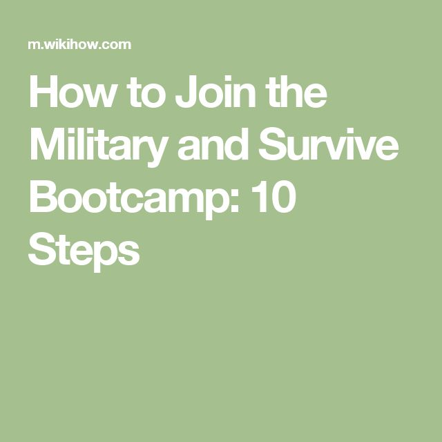 How to Join the Military and Survive Bootcamp: 10 Steps