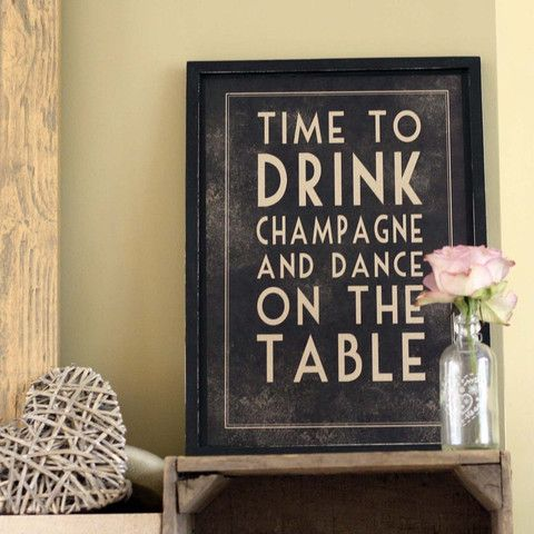 Drink Champagne and Dance on Tables A3 Print
