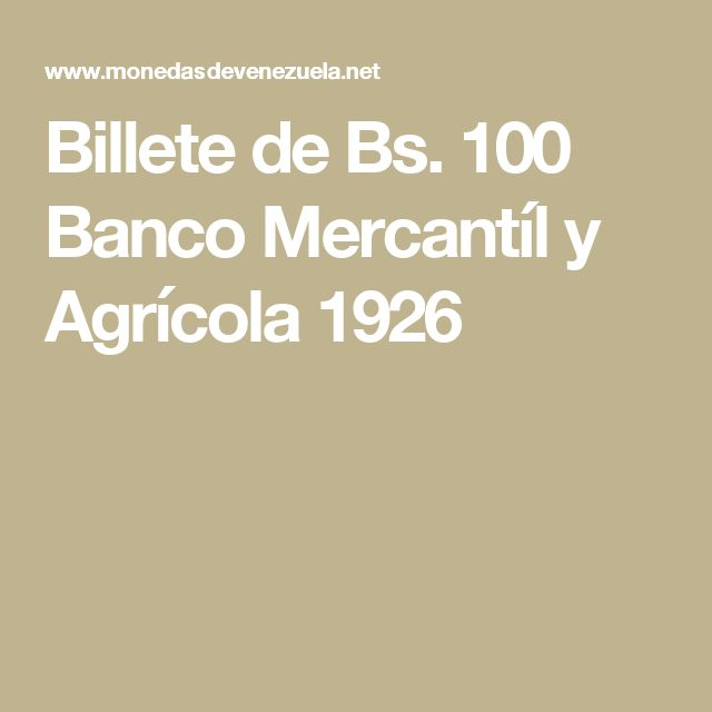 Billete de Bs. 100 Banco Mercantíl y Agrícola 1926