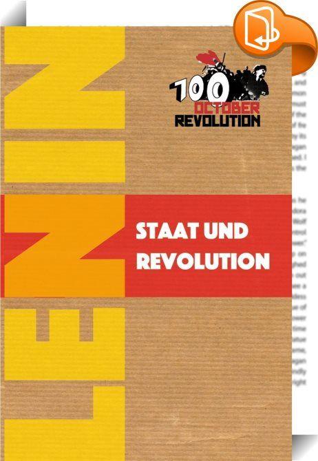 """Staat und Revolution    :  Die Schrift """"Staat und Revolution"""" verfasste Lenin im August-September 1917 in der Illegalität. Sie untersucht das Wesen des bürgerlichen Staates, die Diktatur des Proletariats und das Absterben des Staates im Kommunismus. Die Haltung zum Staat ist eine Grundsatzfrage zwischen Opportunismus und Marxismus-Leninismus."""