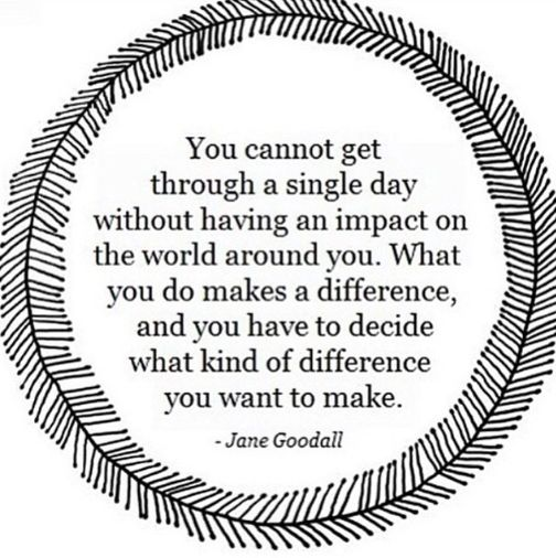 Always remember this quote! What you do, does make a difference