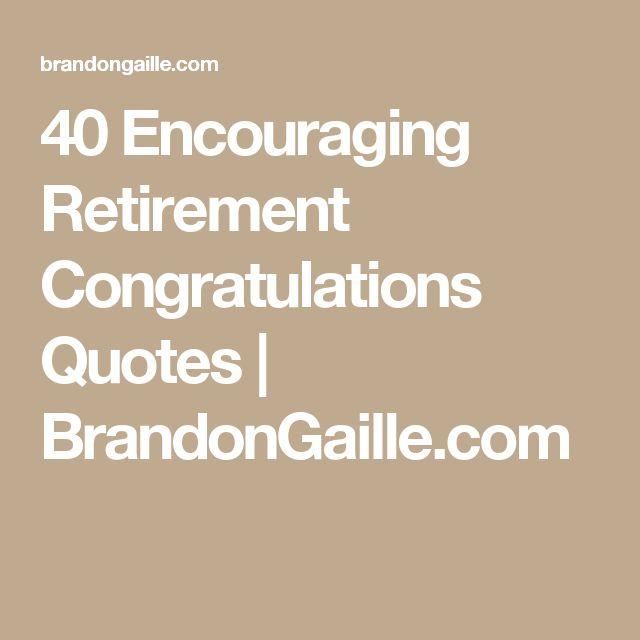 40 Encouraging Retirement Congratulations Quotes   BrandonGaille.com