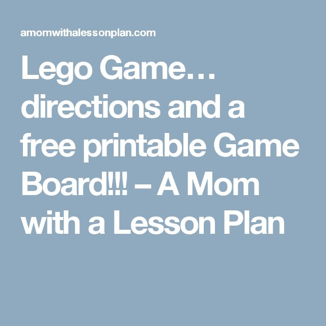 Lego Game… directions and a free printable Game Board!!! – A Mom with a Lesson Plan