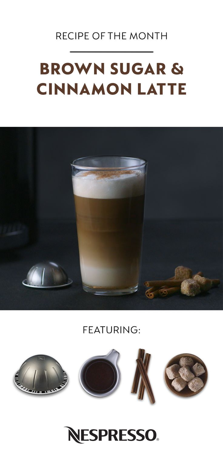 Sugar and cinnamon—a love affair that never loses its spice.  Brown Sugar & Cinnamon Latte Pour 1¼ oz brown sugar cinnamon syrup in a glass Froth 6 oz milk and add to glass Brew Fortado into glass Top with cinnamon sugar