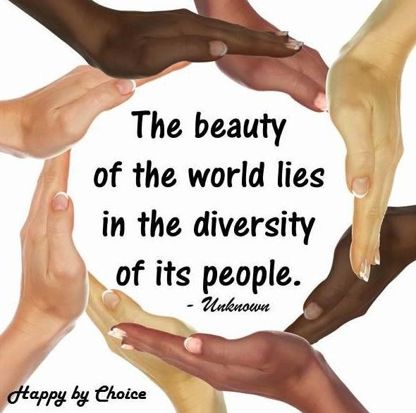 Diversity beauty quote via Happy Dreams via Happy By Choice on Facebook at www.Facebook.com/HappyByChoice1