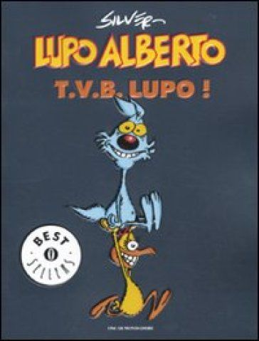 Lupo Alberto. T.v.b. lupo!. 1. - Silver - Libri - Mondadori Store