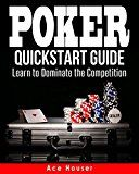 Free Kindle Book -   Poker: QuickStart Guide - Learn to Dominate the Competition (Poker, Poker for Beginners, Card Games) Check more at http://www.free-kindle-books-4u.com/humor-entertainmentfree-poker-quickstart-guide-learn-to-dominate-the-competition-poker-poker-for-beginners-card-games/