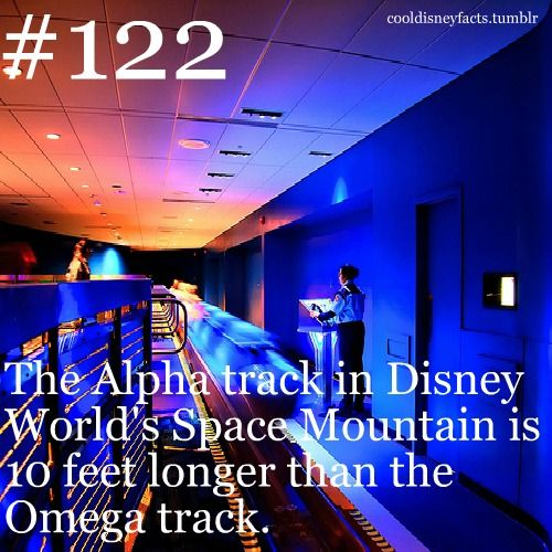 Most of you probably know that Space Mountain was renovated a while ago, and now there's an Alpha track and an Omega track. They're identical, except for the fact that the loading dock requires the Alpha track to have an extra 10 feet of track. If it's not crowded, and you ask politely, you might be able to convince a cast member to allow you to ride the Alpha track!