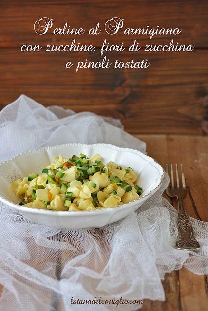 La tana del coniglio: Perline al Parmigiano Reggiano con zucchine, fiori...