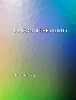 the COLOR THESAURUS: the Color Thesaurus, $9.50 from MagCloud