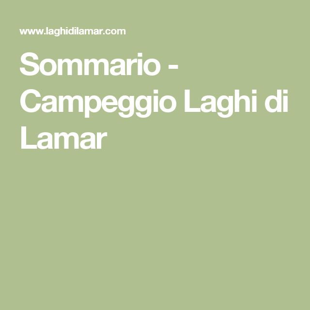Sommario - Campeggio Laghi di Lamar
