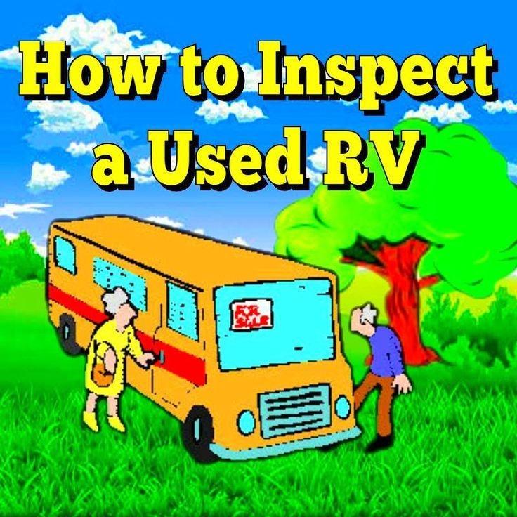 How To Inspect a Used RV: We will provide you with some guidelines on how to do…