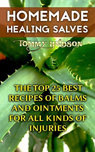 Homemade Healing Salves: The Top 25 Best Recipes Of Balms And Ointments For All Kinds Of Injuries, http://www.amazon.com/gp/product/B076X8MCCW/ref=cm_sw_r_pi_eb_8YY9zb89FW137
