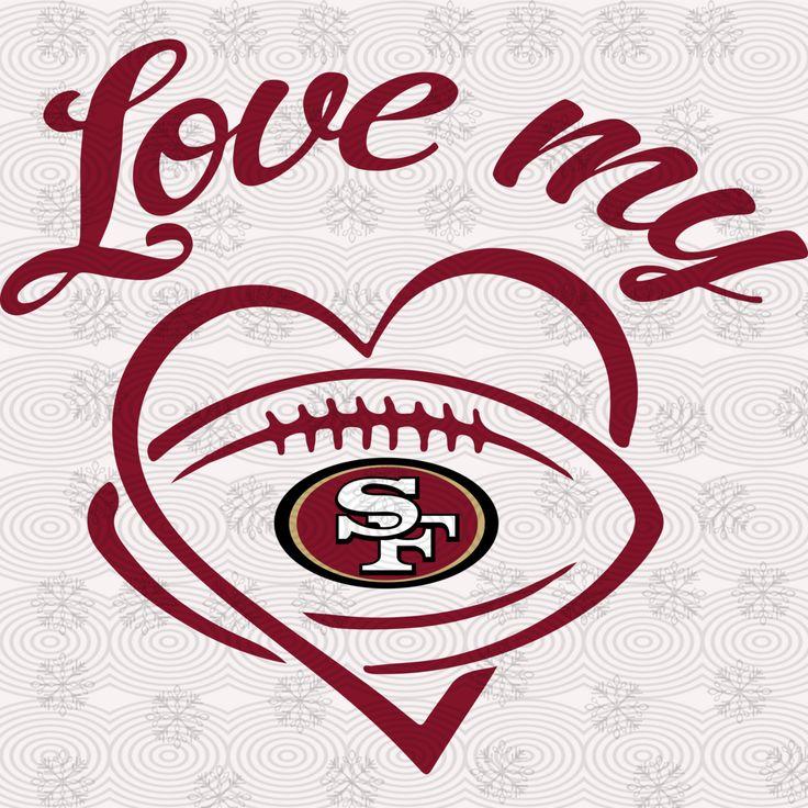 Love my San Francisco 49ers,49ers svg, football svg, San
