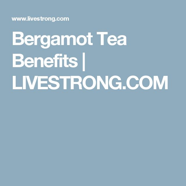 Bergamot Tea Benefits | LIVESTRONG.COM