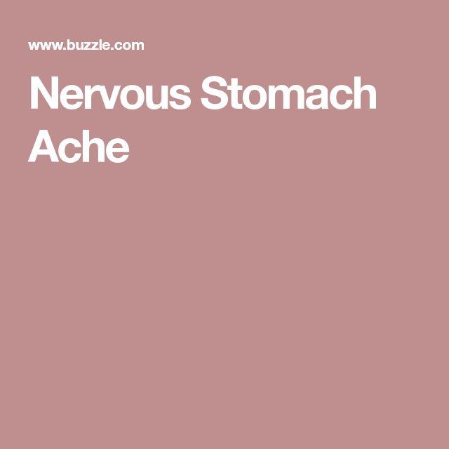 Nervous Stomach Ache