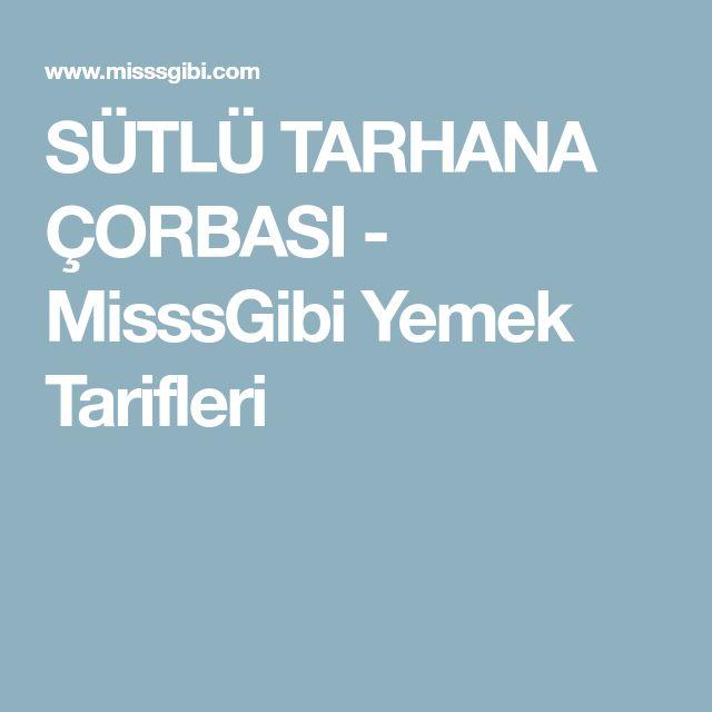 SÜTLÜ TARHANA ÇORBASI - MisssGibi Yemek Tarifleri