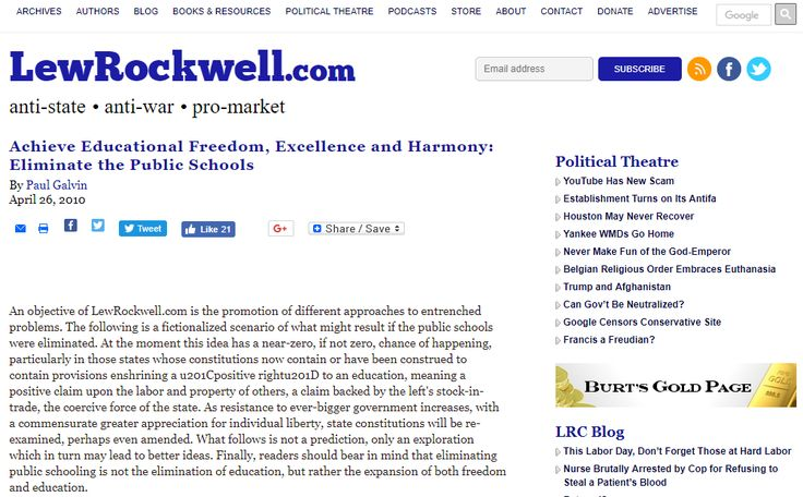 Happy September! Here's a Lew Rockwell editorial by Paul Galvin that lists various reasons for abolishing America's governmental monopoly over education in order to reestablish genuine free-market competition, instead. Such competition naturally spurs innovation, helps both bad ideas to be rejected and good ideas to become increasingly accepted, and thereby encourages slow-but-steady improvements in both effectiveness and efficiency, which yields overall ever-increasing educational…