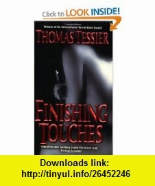 Finishing Touches (9780843955590) Thomas Tessier , ISBN-10: 0843955597  , ISBN-13: 978-0843955590 ,  , tutorials , pdf , ebook , torrent , downloads , rapidshare , filesonic , hotfile , megaupload , fileserve