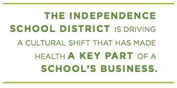 The Independence School District is driving a cultural shift that has made health a key part of a school's business. http://hcfdecadeofdifference.org/sites/default/files/page/attachments/HCFGKC_10_year_chapter_HEAL.pdf