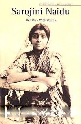 Sarojini Naidu Poems In English | Sarojini Naidu: Her Way with Words, Niyogi Books, 9789381523438