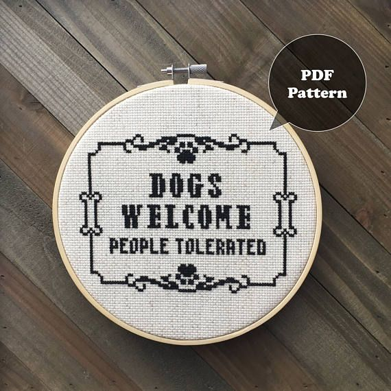 Dogs Welcome People Tolerated Dog Lover Cross Stitch Pattern
