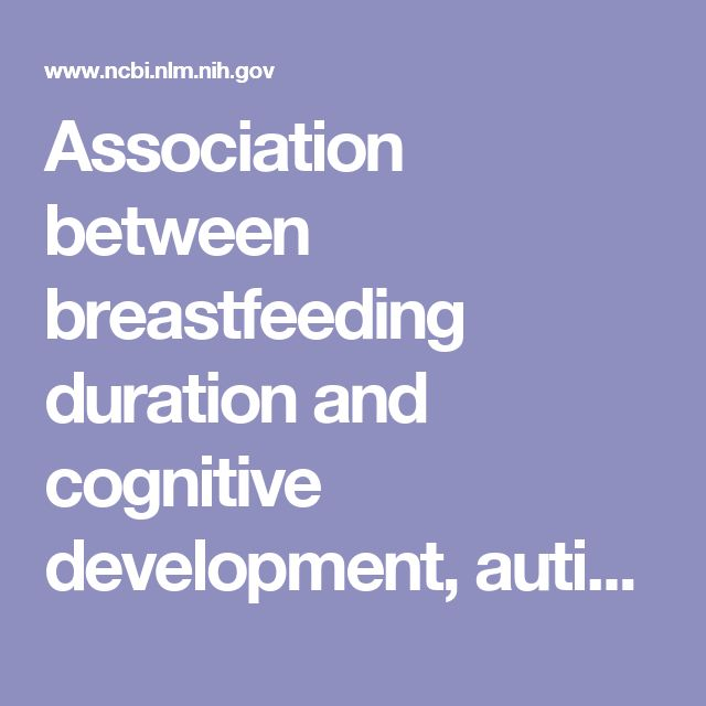 Association between breastfeeding duration and cognitive development, autistic traits and ADHD symptoms: a multicenter study in Spain.  - PubMed - NCBI