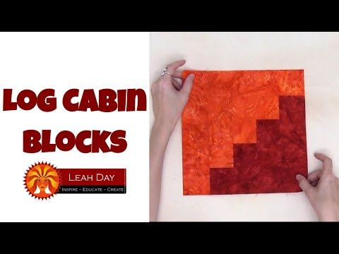 163 How To Piece Log Cabin Quilt Blocks Quilting Tutorial With Leah Day Youtube Log Cabin Quilt Pattern Log Cabin Log Cabin Quilt Blocks