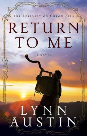 Review: Return to Me (The Restoration Chronicles #1) by Lynn Austin